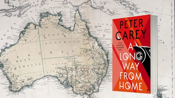 Read the opening chapters of Peter Carey's A Long Way From Home