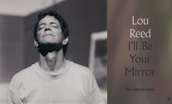 Faber to publish first comprehensive volume of Lou Reed's lyrics