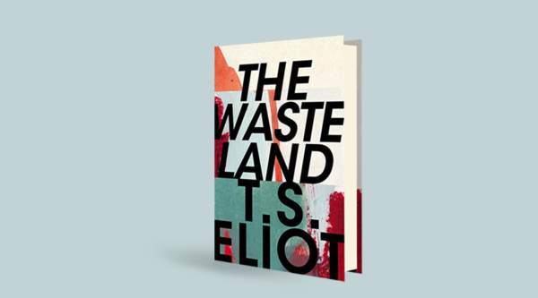 Marking the centenary of The Waste Land by T. S. Eliot