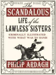 Scandalous-Life-of-the-Lawless-Sisters-Criminally-illustrated-with-what-was-to-hand.jpg